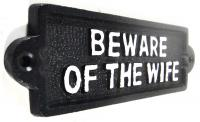Cast Iron Sign - Beware Of The Wife