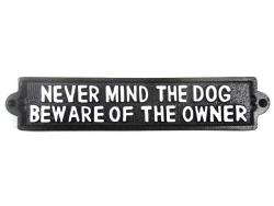 Cast Iron Sign - Never Mind The Dog Beware Of The Owner