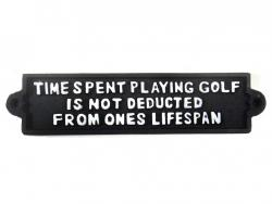 Cast Iron Sign - Time Spent Playing Golf