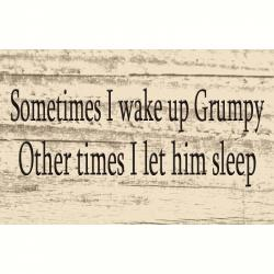 Wooden Wall Art - Wake Up Grumpy Sign