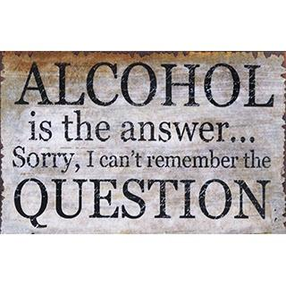 Wooden Wall Art - Alcohol Is The Answer Sign