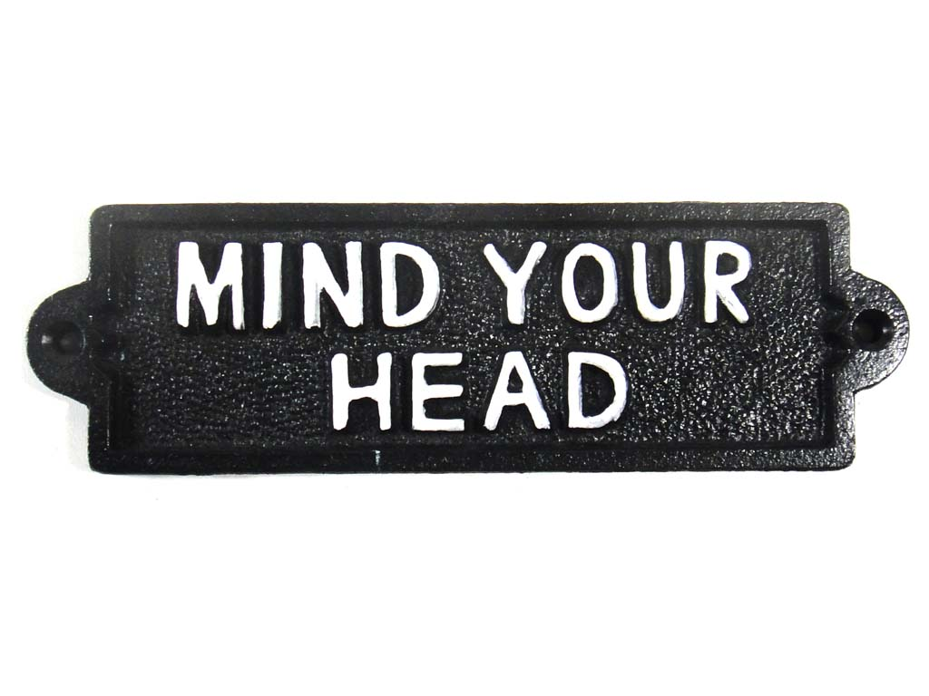 Cast Iron Sign - Mind Your Head