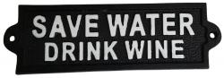 Cast Iron Sign - Save Water Drink Wine
