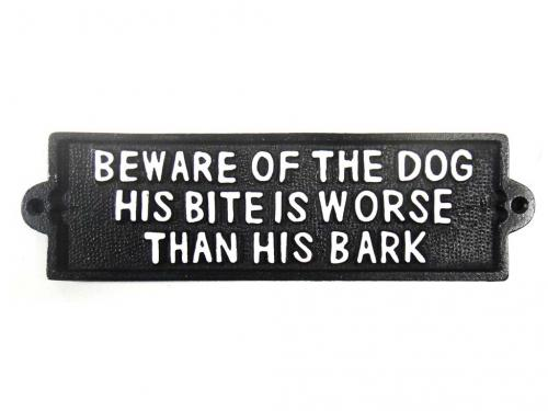Cast Iron Sign - His Bite Is Worse Than His Bark