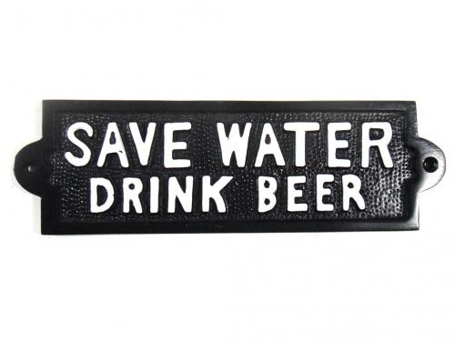 Cast Iron Sign - Save Water Drink Beer